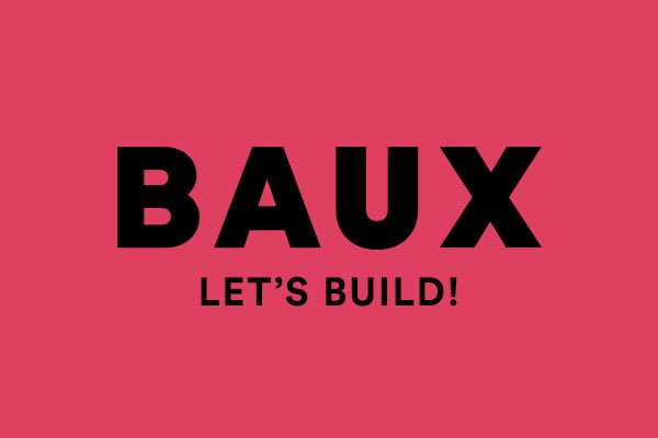 Let me introduce BAUX – Let's Build!
