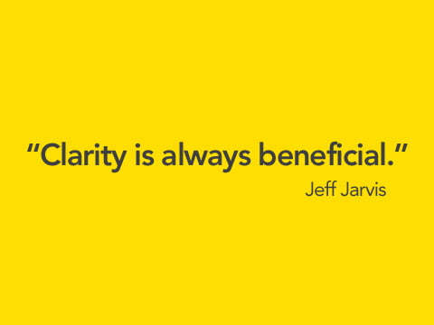 Jeff Jarvis - Clarity is always beneficial